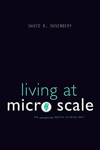 9780674060210: Living at Micro Scale - The Unexpected Physics of Being Small