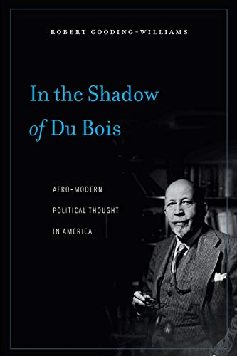 9780674060241: In the Shadow of Du Bois: Afro-Modern Political Thought in America