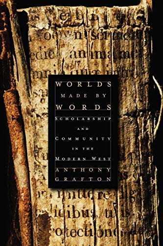 9780674060258: Worlds Made by Words: Scholarship and Community in the Modern West