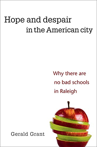 9780674060265: Hope and Despair in the American City: Why There Are No Bad Schools in Raleigh