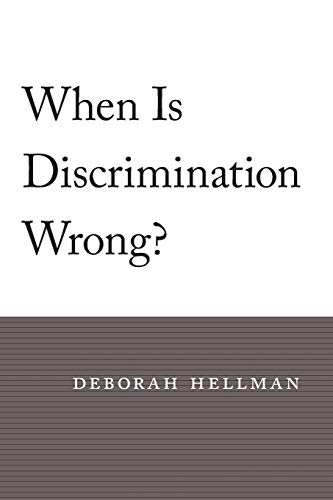 9780674060296: When Is Discrimination Wrong?
