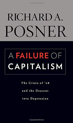 9780674060395: A Failure of Capitalism: The Crisis of '08 and the Descent into Depression