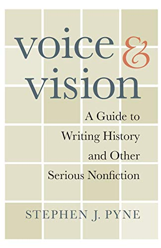 9780674060425: Voice and Vision: A Guide to Writing History and Other Serious Nonfiction