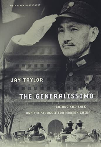 9780674060494: The Generalissimo: Chiang Kai-shek and the Struggle for Modern China