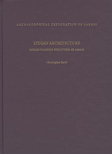 9780674060609: Lydian Architecture: Ashlar Masonry Structures at Sardis (Archaeological Exploration of Sardis Reports)