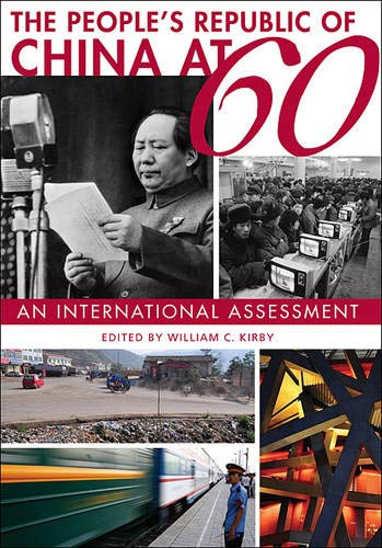 The People's Republic of China at 60: Editor-William C. Kirby;