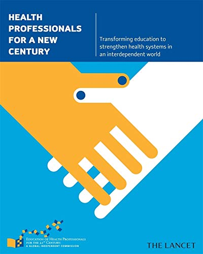 9780674061484: Health Professionals for a New Century: Transforming education to strengthen health systems in an interdependent world