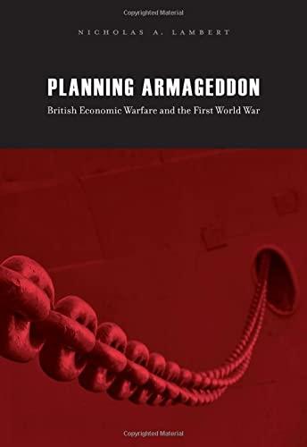 9780674061491: Planning Armageddon: British Economic Warfare and the First World War