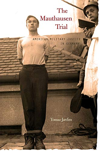 9780674061576: The Mauthausen Trial: American Military Justice in Germany