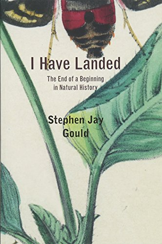 9780674061620: I Have Landed: The End of a Beginning in Natural History