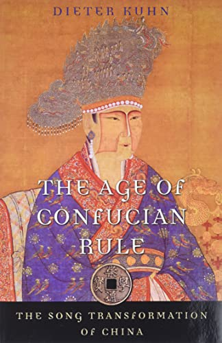 9780674062023: The Age of Confucian Rule: The Song Transformation of China