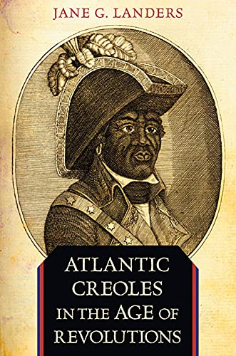 9780674062047: Atlantic Creoles in the Age of Revolutions
