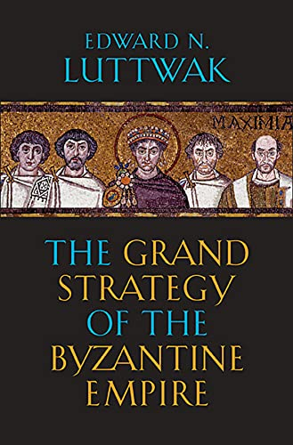 9780674062078: The Grand Strategy of the Byzantine Empire