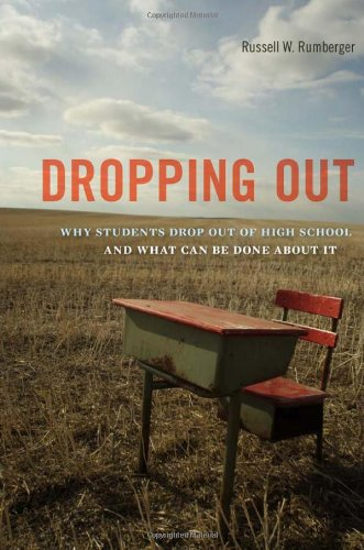 9780674062207: Dropping Out: Why Students Drop Out of High School and What Can Be Done About It