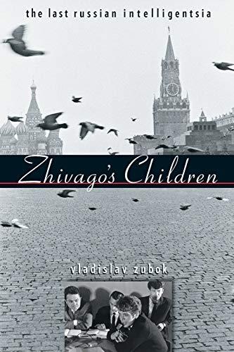 9780674062320: Zhivago's Children: The Last Russian Intelligentsia