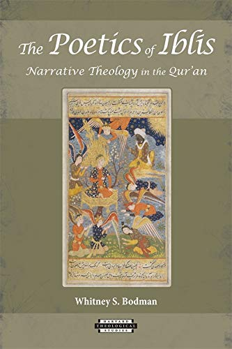 9780674062412: The Poetics of Iblis: Narrative Theology in the Qur'an (Harvard Theological Studies)