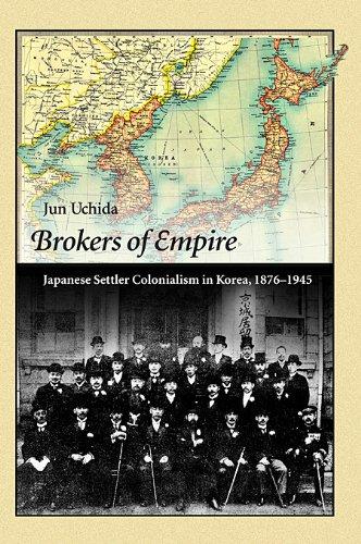 9780674062535: Brokers of Empire: Japanese Settler Colonialism in Korea, 1876–1945 (Harvard East Asian Monographs)