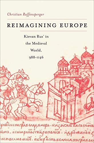 9780674063846: Reimagining Europe - Kievan Rus' in the Medieval World