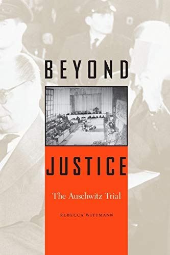9780674063877: Beyond Justice: The Auschwitz Trial