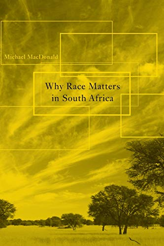 9780674063891: Why Race Matters in South Africa