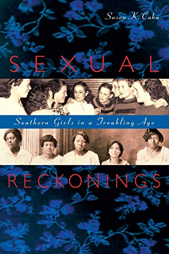 9780674063938: Sexual Reckonings: Southern Girls in a Troubling Age