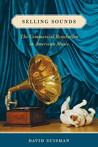 9780674064041: Selling Sounds: The Commercial Revolution in American Music