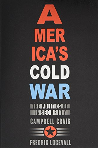 9780674064065: America's Cold War: The Politics of Insecurity