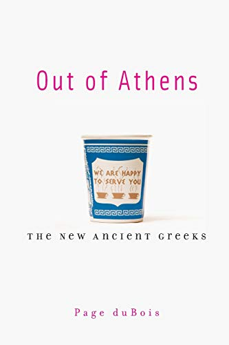 9780674064072: Out of Athens: The New Ancient Greeks
