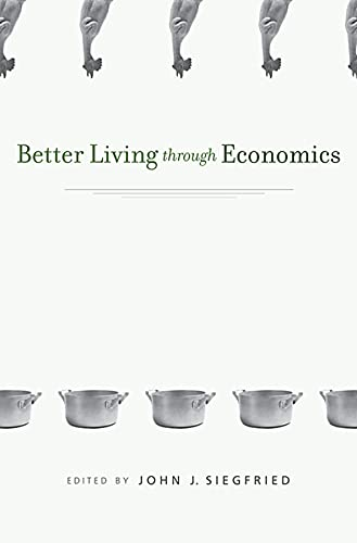 Better Living through Economics