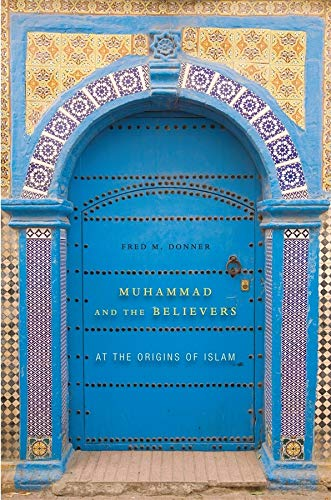 9780674064140: Muhammad and the Believers: At the Origins of Islam