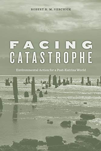 9780674064256: Facing Catastrophe: Environmental Action for a Post-Katrina World