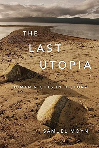 9780674064348: The Last Utopia: Human Rights in History
