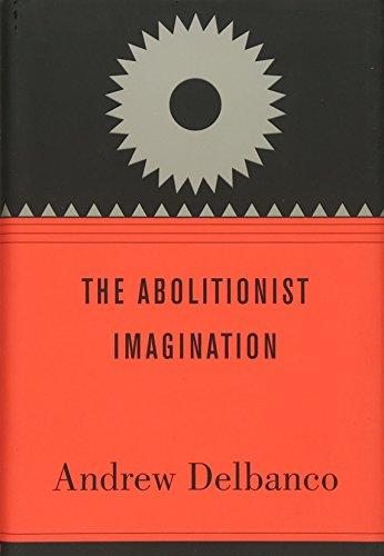 9780674064447: The Abolitionist Imagination (The Alexis de Tocqueville Lectures on American Politics)