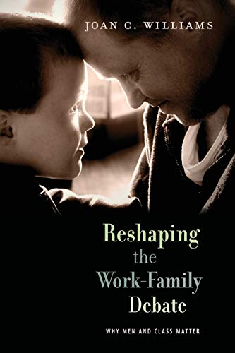 9780674064492: Reshaping the Work-Family Debate: Why Men and Class Matter (The William E. Massey Sr. Lectures in the History of American Civilization)