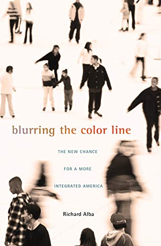 9780674064706: Blurring the Color Line: The New Chance for a More Integrated America (The Nathan I. Huggins Lectures)