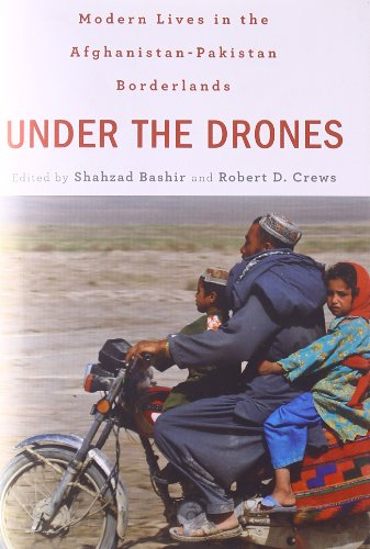 9780674065611: Under the Drones: Modern Lives in the Afghanistan-Pakistan Borderlands