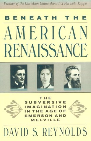 9780674065659: Beneath the American Renaissance: Subversive Imagination in the Age of Emerson and Melville