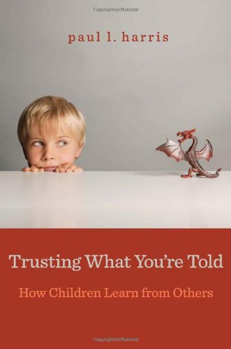 9780674065727: Trusting What You're Told: How Children Learn from Others