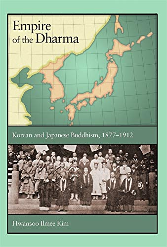 9780674065758: Empire of the Dharma: Korean and Japanese Buddhism, 1877-1912