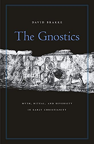 9780674066038: The Gnostics: Myth, Ritual, and Diversity in Early Christianity