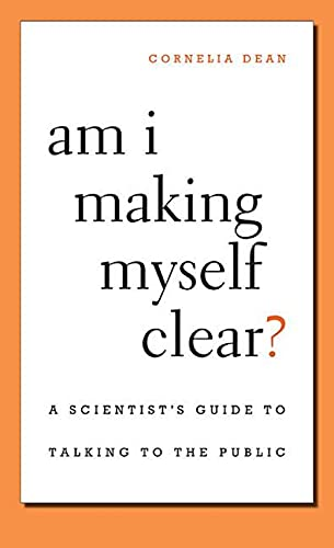 9780674066052: Am I Making Myself Clear?: A Scientist's Guide to Talking to the Public