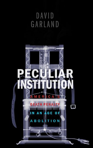 9780674066106: Peculiar Institution: America's Death Penalty in an Age of Abolition