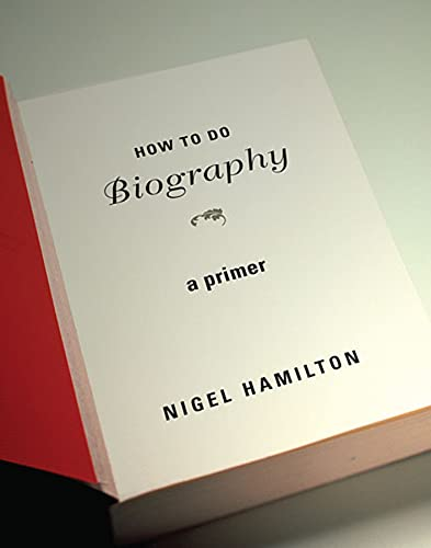 9780674066151: How To Do Biography: A Primer
