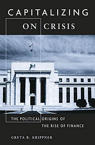 9780674066199: Capitalizing on Crisis: The Political Origins of the Rise of Finance