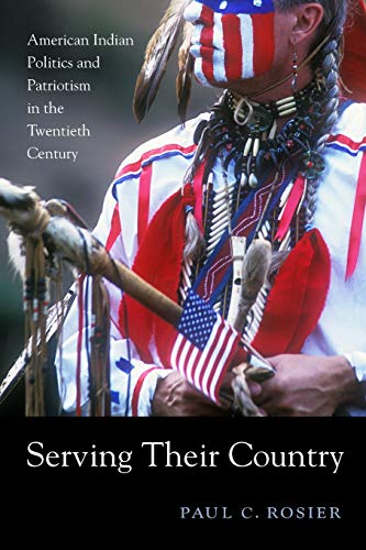 9780674066236: Serving Their Country: American Indian Politics and Patriotism in the Twentieth Century