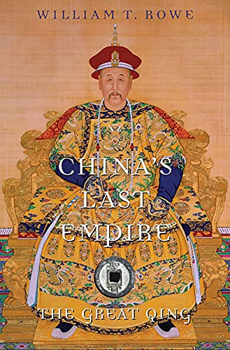 9780674066243: China's Last Empire: The Great Qing (History of Imperial China)