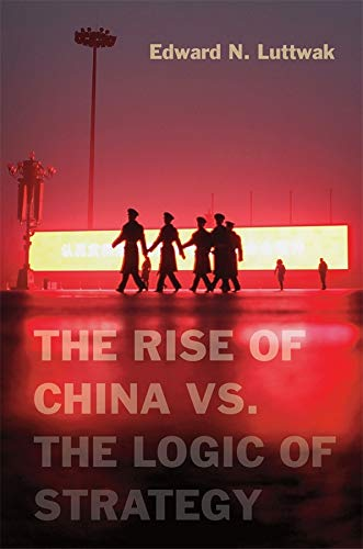 9780674066427: The Rise of China vs. the Logic of Strategy