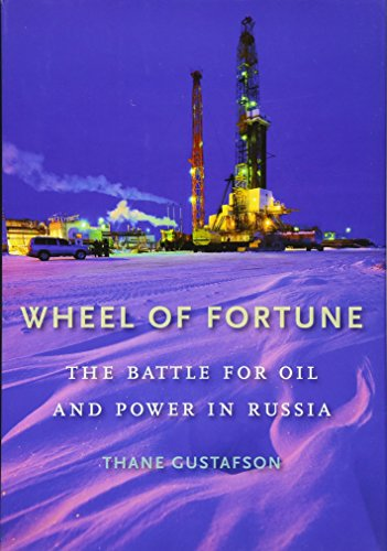 9780674066472: Wheel of Fortune: The Battle for Oil and Power in Russia