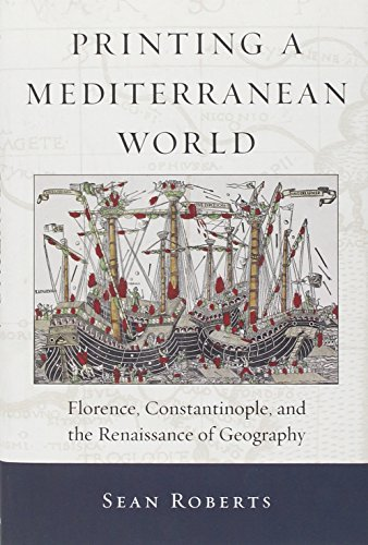 9780674066489: Printing a Mediterranean World - Florence, Constantinople, and the Renaissance of Geography