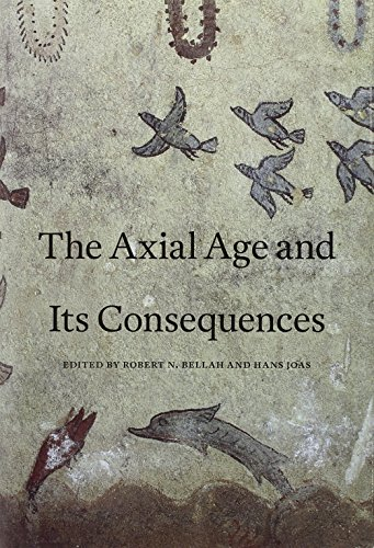 9780674066496: The Axial Age and Its Consequences